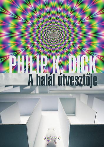 Philip K. Dick nyomorult kisemberei
