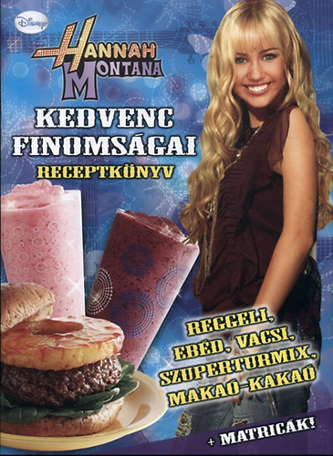 Hannah Montana kedvenc finomságai (zum Vergrößern klicken)
