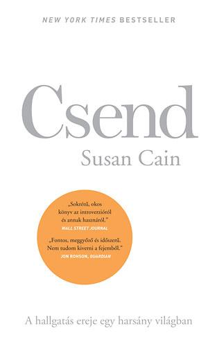 Susan Cain Csend - A hallgatás ereje egy harsány világban