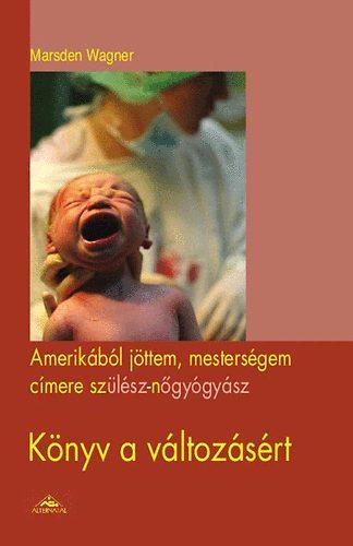 Amerikából jöttem, mesterségem címere szülész-nögyógyász