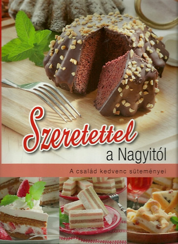 Szeretettel a nagyitl - a csald kedvenc stemnyei (zum Vergrern klicken)
