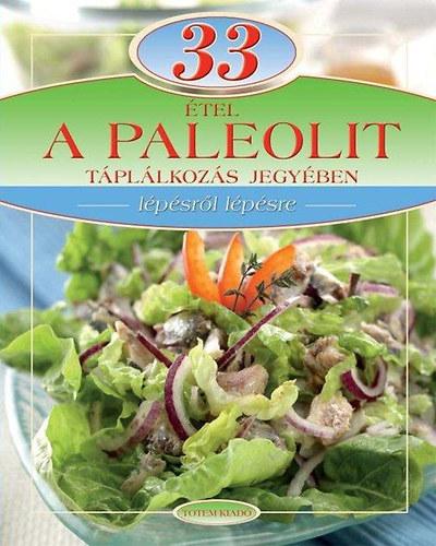 33 étel a paleolit táplálkozás jegyében (zum Vergrößern klicken)