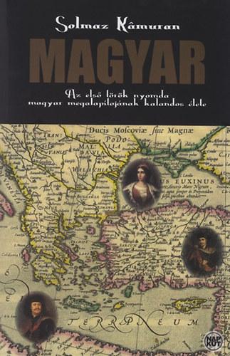 Magyar - Az első török nyomda magyar megalapítójnának kalandos élete