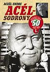 Acélsodrony 50 I. - Az ötvenes évek