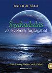 Szabadulás az érzelmek fogságából - Tanulj meg félelem nélkül élni! - CD melléklettel