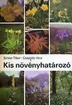 Simon Tibor - Csapody Vera: Kis növényhatározó rendszertani és ökológiai tájékoztatóval