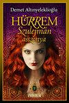 Hürrem, Szulejmán asszonya - Veszedelmes évek