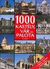 Kővári Sarolta (szerk.): 1000 kastély, vár és palota