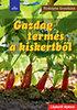 Rodolphe Grosleziat: Gazdag termés a kiskertből