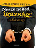 Dr. Kende P�ter: Nesze neked, igazs�g! - A Kulcs�r-�gy