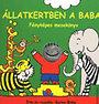 Bartos Erika: Állatkertben a baba - Fényképes mesekönyv