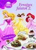 Disney Hercegnők - Fenséges falatok 2. - Szakácskönyv