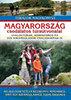 Nagy Balázs: Magyarország csodálatos túraútvonalai - Gyalogtúrák, kerékpáros és vízi kirándulások családoknak is