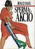 Roald Dahl: Spermaakció