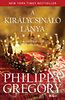 Philippa Gregory: A királycsináló lánya