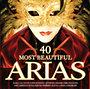 Válogatás: 40 Most Beautiful Arias - A világ 40 legszebb operaáriája
