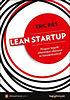 Eric Ries: Lean startup - Hogyan tegyük ötleteinket sikeressé és fenntarthatóvá?