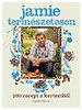 Jamie Oliver: Jamie természetesen - 100 recept a kertemből