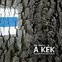 Tóth Viktória: A Kék - Túranapló kezdő kalandoroknak