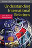 Brown, Chris - Ainley, Kirsten: Understanding International Relations