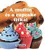 A muffin és a cupcake titkai