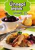 Jakab Zsófia (szerk.): Ünnepi ételek (Receptek a nagyitól 16.)