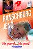 Dr. Ranschburg Jenő: Kis gyerek…kis gond? Óvodáskor
