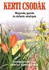 M. Kurpershoek, H. van Dijk: Kerti csodák - Hagymás, gumós és rizómás növények