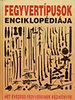 Reviczky Béla (szerk.): Fegyvertípusok enciklopédiája