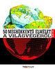 Alok Jha: 50 meghökkentő elmélet a világvégéről