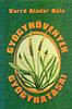 VARRÓ ALADÁR BÉLA: Gyógynövények gyógyhatásai