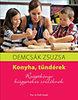 Demcsák Zsuzsa: Konyha, tündérek - Receptkönyv kisgyerekes szülőknek