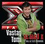 Vastag Tomi: Az első X - 10 dal az élő showból