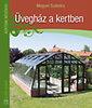 Megyeri Szabolcs: Üvegház a kertben