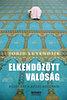 Joris Luyendijk: Elkendőzött valóság - Közelkép a Közel-Keletről