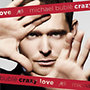 Michael Bublé: Crazy Love (CD+DVD-videó (special))