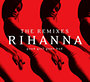 Rihanna: Good Girl Gone Bad - The Remixes