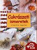 Dr. Dunszt Károly: Cukrászati ismeretek (CD-melléklettel)