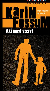 Karin Fossum: Aki mást szeret