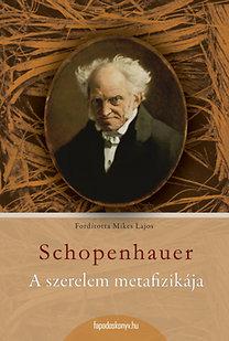 Arthur Schopenhauer: A szerelem metafizikája