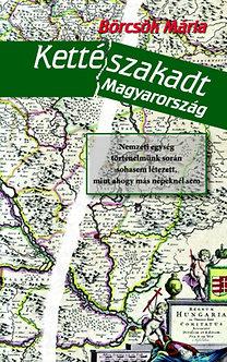 Börcsök Mária: Kettészakadt Magyarország
