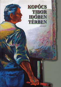 Kopócs Tibor időben térben
