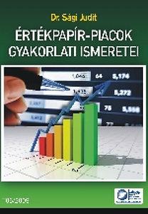 Dr. Sági Judit: Értékpapír-piacok gyakorlati ismeretei