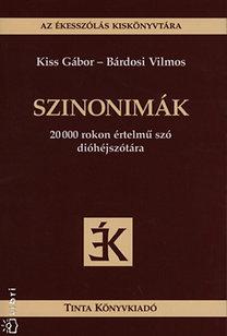 Kiss Gábor, Bárdosi Vilmos: Szinonimák - 20000 rokon értelmű szó dióhéjszótára