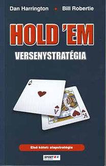 Dan Harrington, Bill Robertie: Hold 'em versenystratégia I. - Alapstratégia