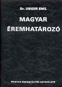 Dr. Unger Emil: Magyar éremhatározó I-III.