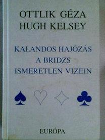 Ottlik Géza, Hugh Kelsey: Kalandos hajózás a bridzs ismeretlen vizein