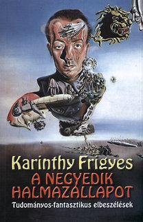 Karinthy Frigyes: A negyedik halmazállapot - Tudományos-fantasztikus elbeszélések