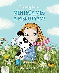 Pásztohy Panka: Mentsük meg a kiskutyám!