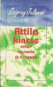 Zsigray Julianna: Attila kincse avagy Valdemár és a többiek